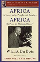 Africa, Its Geography, People and Products and Africa-Its Place in Modern History (Oxford W. E. B. Du Bois)