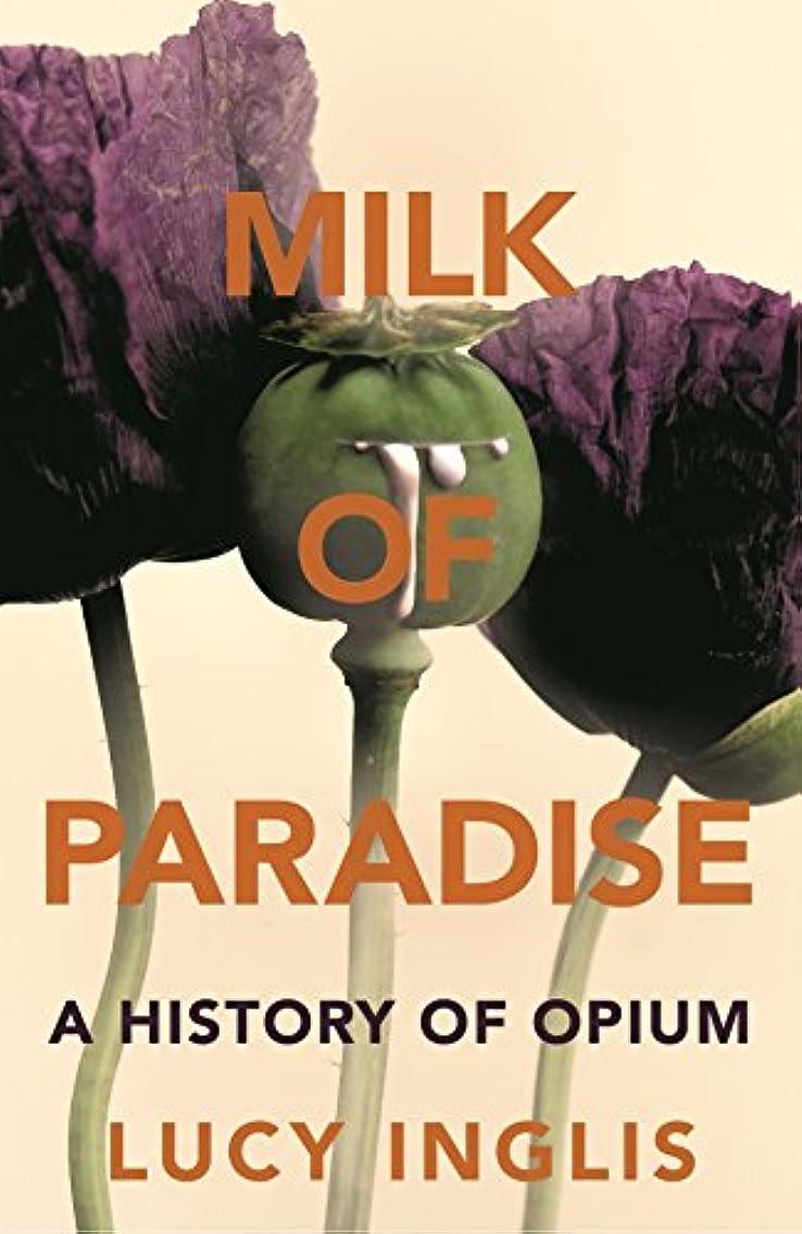 宿泊施設まっすぐ家族Milk of Paradise: A History of Opium