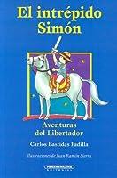 El Intrepido Simon / Simon the Intrepid (Literatura Juvenil (Panamericana Editorial))