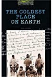 The Coldest Place on Earth: 400 Headwords (Oxford Bookworms ELT)