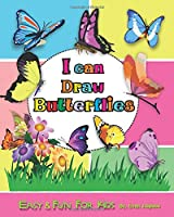 I can Draw Butterfly: Easy & Fun Drawing Book for Kids Age 4 - 8 (First time to draw Butterfly .)