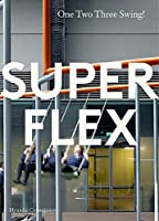 Superflex: One Two Three Swing: The Hyundai Commission