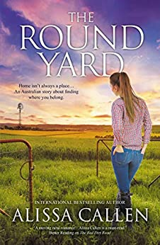 The Round Yard (A Woodlea Novel Book 4) by [Callen, Alissa]