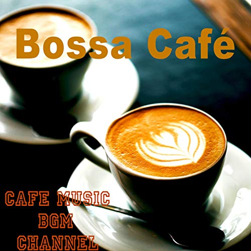 Bossa Café ~Coffee Music~