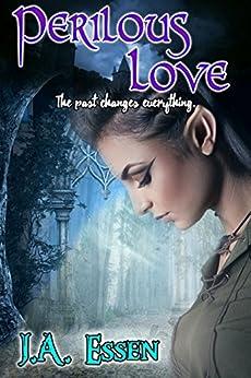 Perilous Love (Changes on the Horizon Book 1) by [Essen, JA]