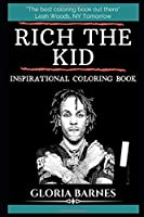 Rich The Kid Inspirational Coloring Book (Rich The Kid Coloring Books)