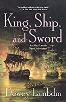 KING, SHIP AND SWORD (Alan Lewrie Naval Adventures (Paperback))