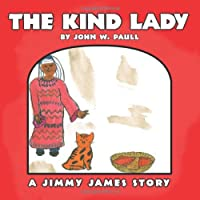 The Kind Lady: - A Jimmy James Story