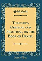 Thoughts, Critical and Practical, on the Book of Daniel (Classic Reprint)