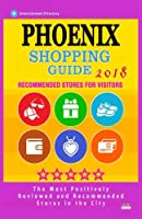 Phoenix Shopping Guide 2018: Best Rated Stores in Phoenix, Arizona - Stores Recommended for Visitors, (Shopping Guide 2018)