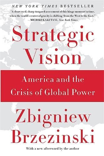 Download Strategic Vision: America and the Crisis of Global Power 0465061818