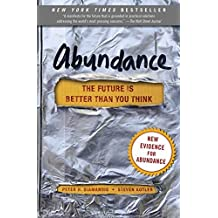 Abundance: The Future Is Better Than You Think by Peter H. Diamandis Steven Kotler(2014-09-23)