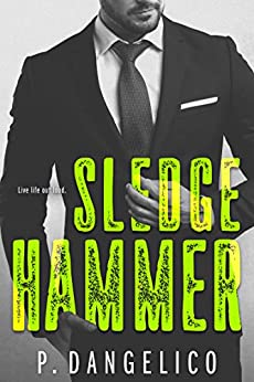 Sledgehammer (Hard To Love Book 2) by [Dangelico, P.]