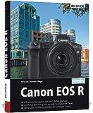 Canon EOS R - Fuer bessere Fotos von Anfang an: Das umfangreiche Praxisbuch BILDNER Verlag