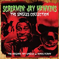 The Singles Collection (2 CD) by Screamin' Jay Hawkins (2013-07-31)