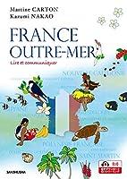 海外領土から知るフランス  FRANCE OUTRE-MER Lire et communiquer