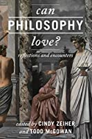 Can Philosophy Love?: Reflections and Encounters