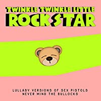 Lullaby Versions of Sex Pistols Never Mind the Bollocks