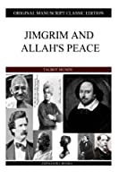 Jimgrim and Allah's Peace: Original Manuscript Classic Edition
