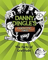 The Farts of Gratitude (Danny Dingle's Fantastic Finds)