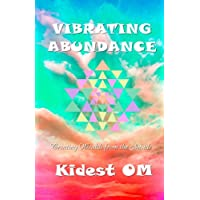 Vibrating Abundance: Creating Wealth from the Inside (English Edition)