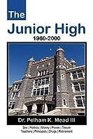The Junior High: 1960-2000
