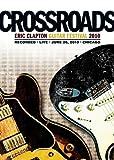 クロスロード・ギター・フェスティヴァル 2010[DVD]