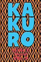 Kakuro Level 3: Hard! Vol. 9: Play Kakuro 16x16 Grid Hard Level Number Based Crossword Puzzle Popular Travel Vacation Games Japanese Mathematical Logic Similar to Sudoku Cross-Sums Math Genius Cross Additions Fun for All Ages Kids to Adult Gifts