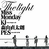The Light feat. Kj from Dragon Ash, 森山直太朗, PES from RIP SLYME♪Miss MondayのCDジャケット