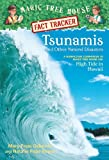 Tsunamis and Other Natural Disasters: A Nonfiction Companion to Magic Tree House #28: High Tide in Hawaii (Magic Tree House (R) Fact Tracker)