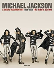 Michael Jackson: A Visual Documentary 1958-2009 The Official Tribute Edition