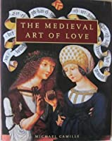 The Medieval Art of Love: Objects and Subjects of Desire