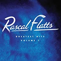 Greatest Hits Volume 1 by Rascal Flatts (2009-01-13)