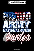 Composition Notebook: Proud Patriotic Army National Guard Grandpa USA Flag Men  Journal/Notebook Blank Lined Ruled 6x9 100 Pages