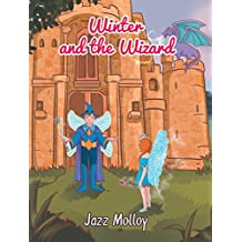 Winter and the Wizard (Winter the Fairy Princess Series Book 3)