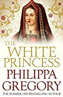 The White Princess (Cousins' War) by Philippa Gregory(2014-02-01)