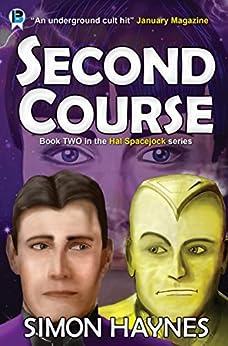 [Haynes, Simon]のSecond Course (Hal Spacejock Book 2) (English Edition)