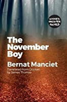The The November Boy: Translated from Occitan by James Thomas (Short Fiction translated from European regional and lesser used languages)
