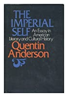 The Imperial Self: An Essay in American Literary and Cultural History