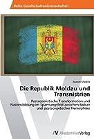 Die Republik Moldau Und Transnistrien