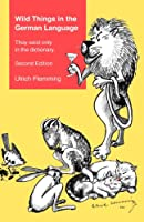 Wild Things in the German Language: They Exist Only in the Dictionary