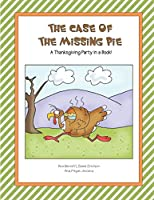 The Case of the Missing Pie: A Thanksgiving Party in a Book!