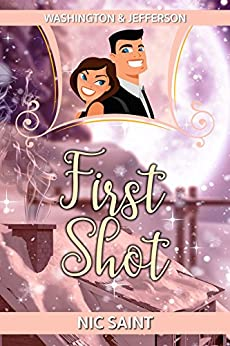 First Shot (Washington & Jefferson Book 1) by [Saint, Nic]
