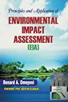 Principles and Application of Environmental Impact Assessment (Eia)