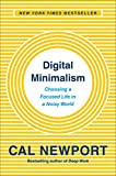 Digital Minimalism: Choosing a Focused Life in a Noisy World (English Edition)