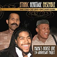 Mama's House Live by Ethnic Heritage Ensemble (2009-02-17)