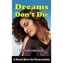 A Secret Brew for Rejuvenation: Dreams Don't Die (English Edition)
