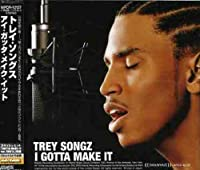 I Gotta Make It by Trey Songz (2005-08-03)