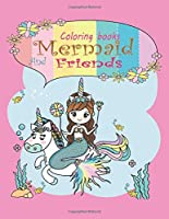 Coloring books  Mermaid and Friends: Adorable and various unique design of coloring book perfectly for girls ages 4-8