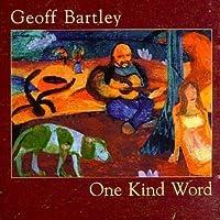 One Kind Word by GEOFF BARTLEY (2005-09-07)